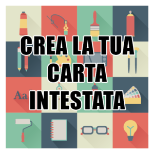 CREA LA TUA CARTA INTESTATA